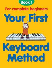 Your First Keyboard Method: Book 1