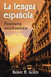 La lengua española: Panorama sociohistórico