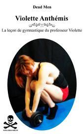 La leçon de gymnastique du professeur Violette: Violette Anthémis - Novembre