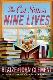 The Cat Sitter's Nine Lives: A Mystery