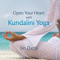 Open Your Heart with Kundalini Yoga PDF