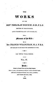 The Works of the Rev. Thomas Zouch ... With a Memoir of His Life: By the Rev. Francis Wrangham, Volume 2