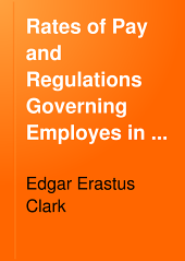 Rates of Pay and Regulations Governing Employes in Train and Yard Service on the Principal Railroads of the United States, Canada and Mexico