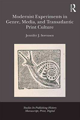 Modernist Experiments in Genre  Media  and Transatlantic Print Culture PDF