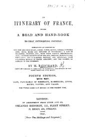 An Itinerary of France, being a road and handbook to that interesting country. [Translated from the French.] ... Fourth edition, etc