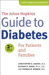 The Johns Hopkins Guide to Diabetes: For Patients and Families, Edition 2