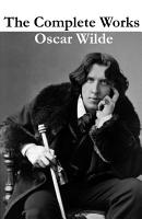The Complete Works of Oscar Wilde  more than 150 Works  PDF