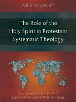 Role of the Holy Spirit in Protestant Systematic Theology PDF