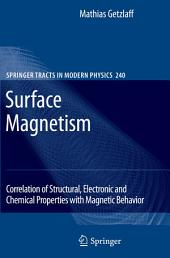 Surface Magnetism: Correlation of Structural, Electronic and Chemical Properties with Magnetic Behavior