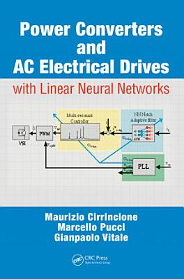 Power Converters and AC Electrical Drives with Linear Neural Networks