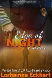 Edge of Night: (Mystery, Thriller, Romantic Suspense): Kate & Walker Deadly, Dangerous & Desired