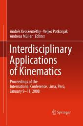 Interdisciplinary Applications of Kinematics: Proceedings of the International Conference, Lima, Perú, January 9-11, 2008