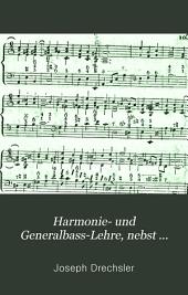 Harmonie- und Generalbass-Lehre, nebst einem Anhang von Contrapuncte: zum Gebrauche bey den öffentlichen Vorlesungen an der k. k. Normal-Hauptschule zu St. Anna in Wien