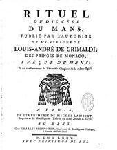 Rituel du Diocése du Mans publié par l'autorité de ... Louis-André de Grimaldi ... évêque du Mans ...