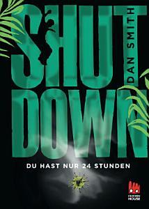 Shut Down   Du hast nur 24 Stunden PDF