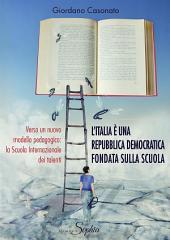 L'Italia è una Repubblica Democratica fondata sulla scuola