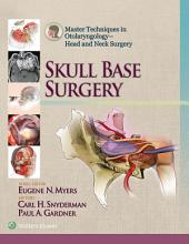 Master Techniques in Otolarygologic Surgery: Skull Base Surgery