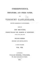 Memoirs and Correspondence of Viscount Castlereagh, Second Marquess of Londonderry: Volume 8