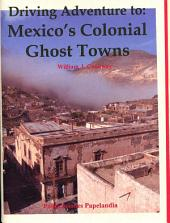 Driving Adventure to: Mexico's Colonial Ghost Towns