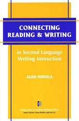 Connecting Reading Writing In Second Language Writing Instruction Book PDF