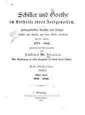 Schiller und Goethe im Urtheile ihrer Zeitgenossen: Zeitungskritiken, Berichte und Notizen : Schiller und Goethe und deren Werke betreffend aus den Jahren 1773-1812 ; eine Ergänzung zu allen Ausgaben der Werke diser Dichter