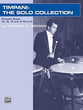 Timpani: The Solo Collection: Graded Works for 2, 3, and 4 Drums