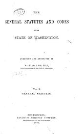 The General Statutes and Codes of the State of Washington: Volume 1