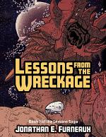 Lessons from the Wreckage - Book 1 of the Lessons Saga