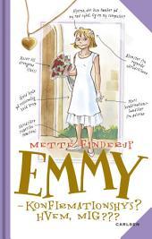 Emmy 0 - Konfirmationshys? Hvem, mig???