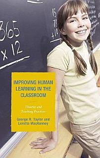 Improving Human Learning in the Classroom Book