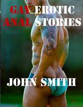 Gay Erotic Anal Stories