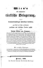 Wien's erste aufgehobene türkische Belagerung: zur dreyhundertjährigen Jubelfeyer derselben : zum Theil aus bisher unbekannten christlichen und türkischen Quellen