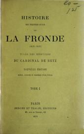 Histoire des troubles civils de Fronde (1649-1653): tirée des Mémoires du cardinal de Retz, Volume1