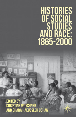 Histories of Social Studies and Race: 1865-2000
