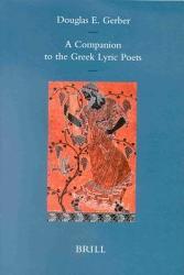 A Companion to the Greek Lyric Poets