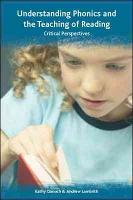 Understanding Phonics And The Teaching Of Reading  A Critical Perspective PDF
