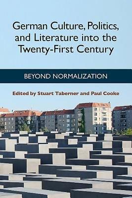 German Culture  Politics  and Literature Into the Twenty first Century