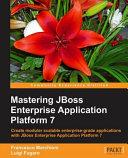 Mastering JBoss Enterprise Application Platform 7 PDF
