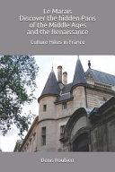 Le Marais  Discover the Hidden Paris of the Middle Ages and the Renaissance