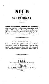 Nice et ses environs ...: Géographie et histoire ...etc. etc