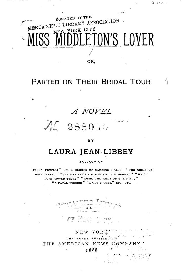 Miss Middleton's Lover, Or, Parted on Their Bridal Tour