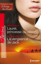 Laurel, princesse du désert - La vengeance de Jack: T5&6 - L'héritage des Kincaid