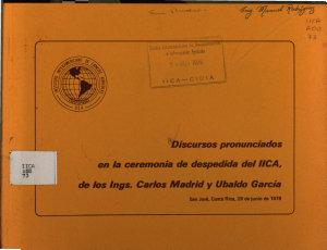 Discursos pronunciados en la ceremonia de despedida del IICA  de los lngs  Carlos Madrid y Ubaldo Garc  a PDF