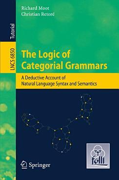 The Logic of Categorial Grammars PDF