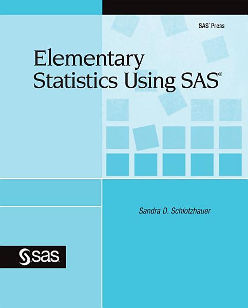 Elementary Statistics Using SAS