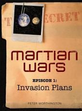 Martian Wars: Invasion Plans (Episode 1)