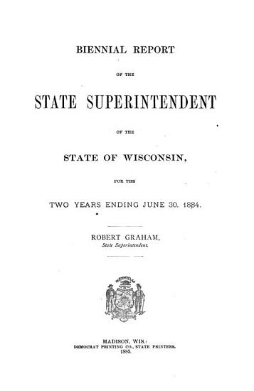 Biennial Report of the State Superintendent of the State of Wisconsin PDF