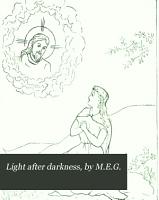 Light after darkness  by M E G  PDF