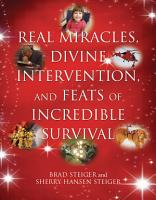 Real Miracles  Divine Intervention  and Feats of Incredible Survival PDF