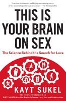 This Is Your Brain on Sex PDF